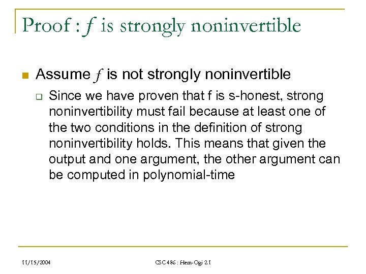 Proof : f is strongly noninvertible n Assume f is not strongly noninvertible q