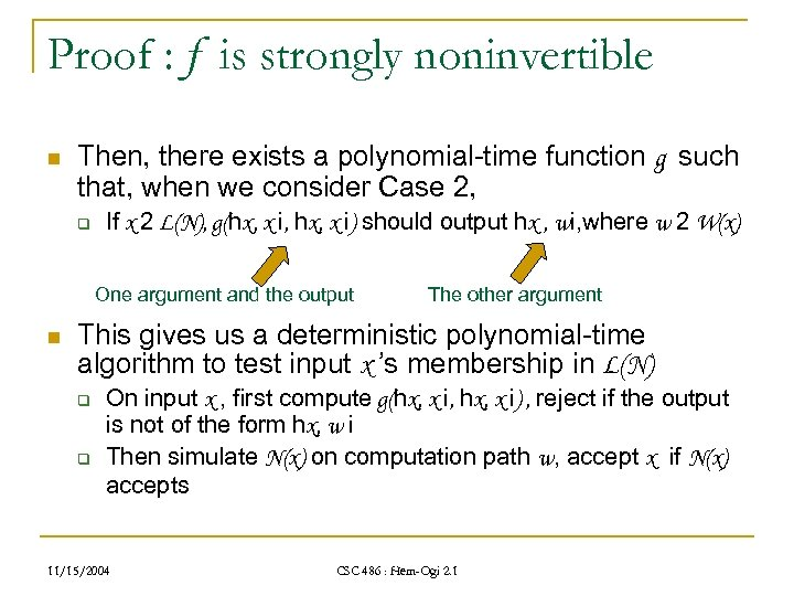 Proof : f is strongly noninvertible n Then, there exists a polynomial-time function g
