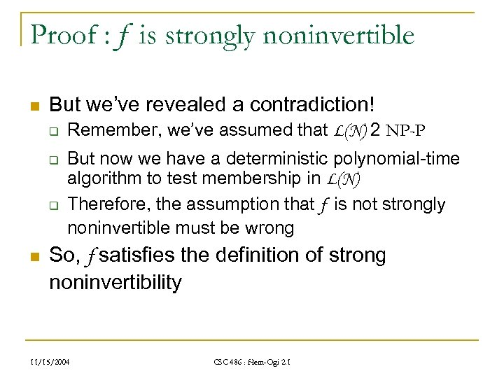 Proof : f is strongly noninvertible n But we've revealed a contradiction! q q