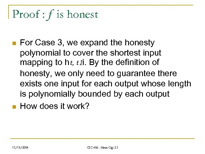 Proof : f is honest n n For Case 3, we expand the honesty