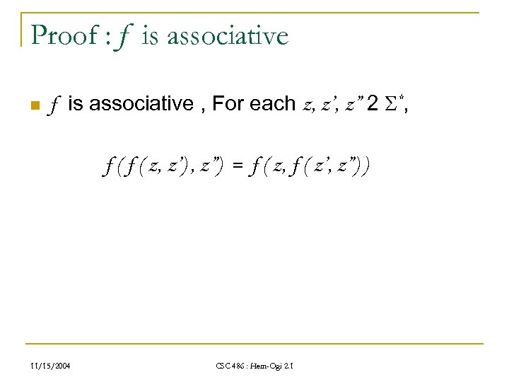 Proof : f is associative n f is associative , For each z, z',