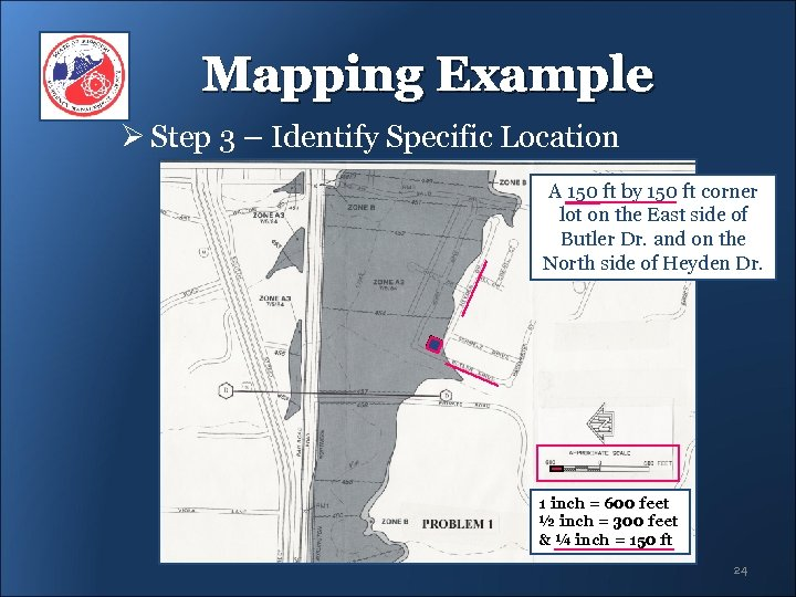 Mapping Example Ø Step 3 – Identify Specific Location A 150 ft by 150