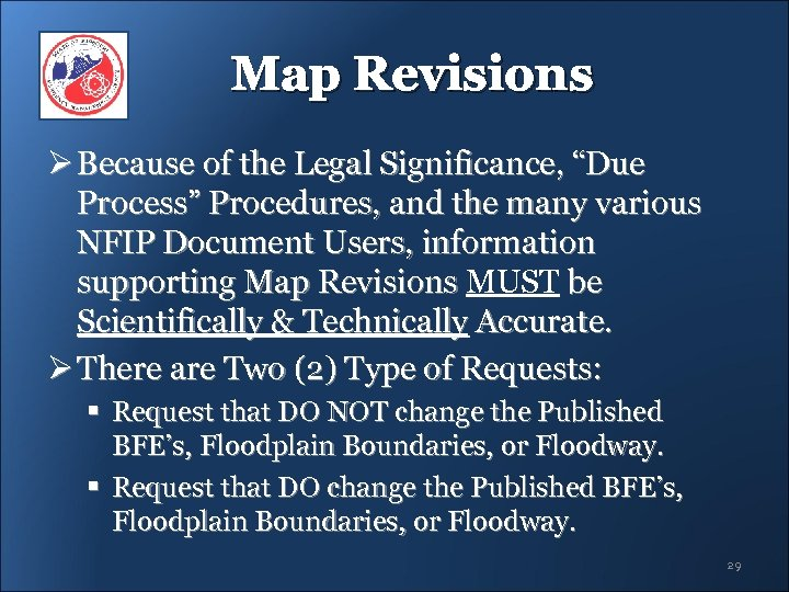 "Map Revisions Ø Because of the Legal Significance, ""Due Process"" Procedures, and the many"