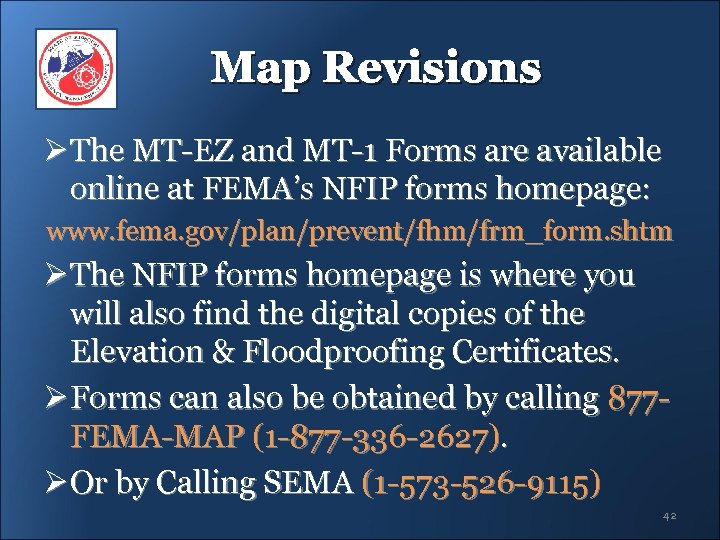 Map Revisions Ø The MT-EZ and MT-1 Forms are available online at FEMA's NFIP