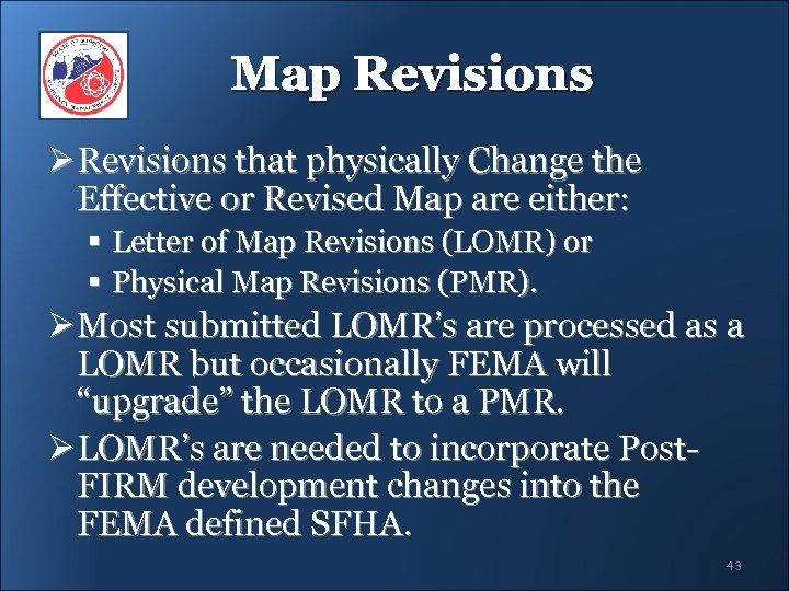 Map Revisions Ø Revisions that physically Change the Effective or Revised Map are either: