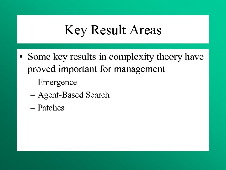 Key Result Areas • Some key results in complexity theory have proved important for