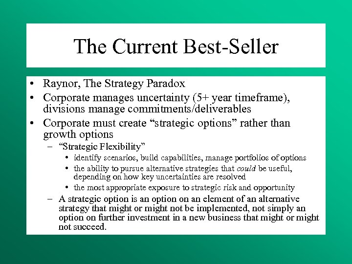 The Current Best-Seller • Raynor, The Strategy Paradox • Corporate manages uncertainty (5+ year
