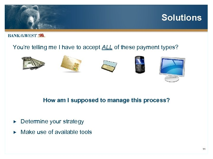 Solutions You're telling me I have to accept ALL of these payment types? How