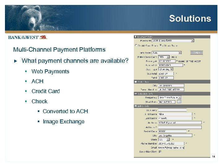 Solutions Multi-Channel Payment Platforms What payment channels are available? Web Payments ACH Credit Card