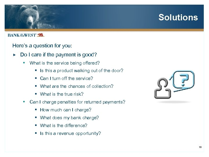 Solutions Here's a question for you: Do I care if the payment is good?