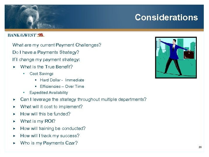 Considerations What are my current Payment Challenges? Do I have a Payments Strategy? If