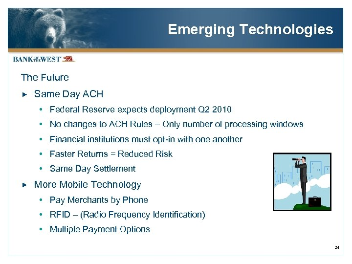 Emerging Technologies The Future Same Day ACH Federal Reserve expects deployment Q 2 2010