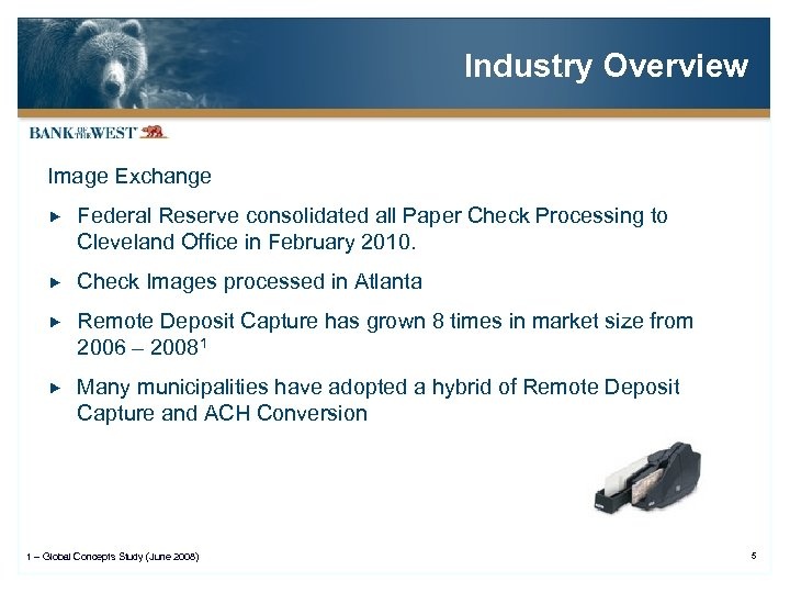 Industry Overview Image Exchange Federal Reserve consolidated all Paper Check Processing to Cleveland Office
