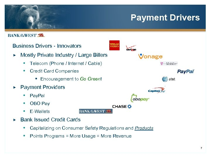 Payment Drivers Business Drivers - Innovators Mostly Private Industry / Large Billers Telecom (Phone