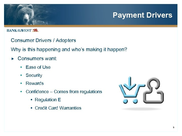 Payment Drivers Consumer Drivers / Adopters Why is this happening and who's making it