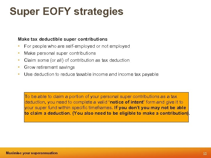 Super EOFY strategies Make tax deductible super contributions • • • For people who