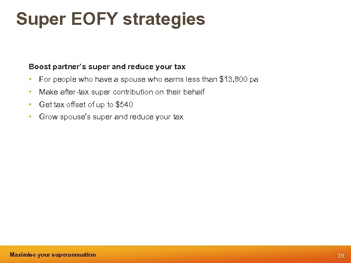 Super EOFY strategies Boost partner's super and reduce your tax • For people who