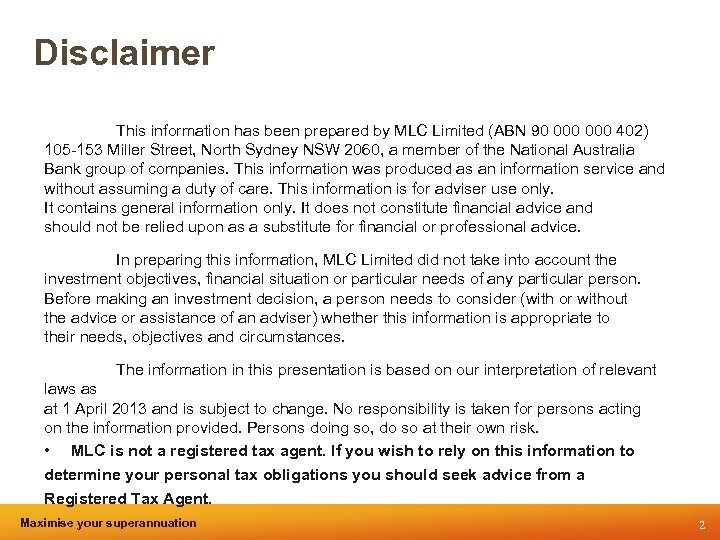 Disclaimer This information has been prepared by MLC Limited (ABN 90 000 402) 105