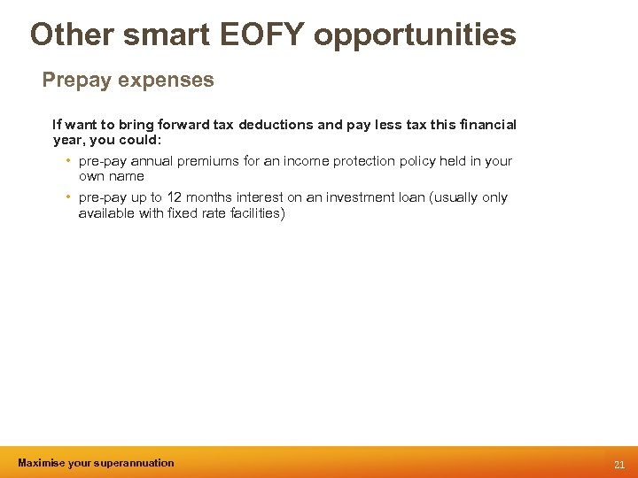 Other smart EOFY opportunities Prepay expenses If want to bring forward tax deductions and