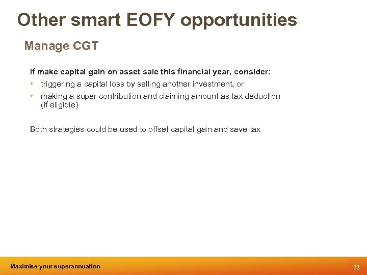Other smart EOFY opportunities Manage CGT If make capital gain on asset sale this