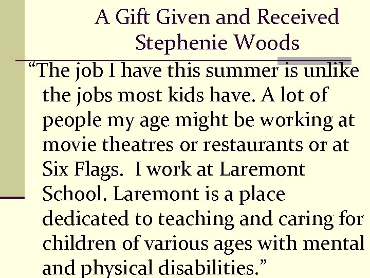 "A Gift Given and Received Stephenie Woods ""The job I have this summer is"