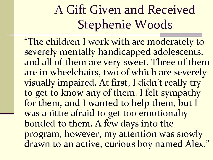 "A Gift Given and Received Stephenie Woods ""The children I work with are moderately"