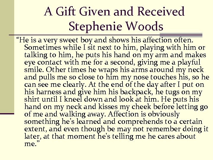 "A Gift Given and Received Stephenie Woods ""He is a very sweet boy and"