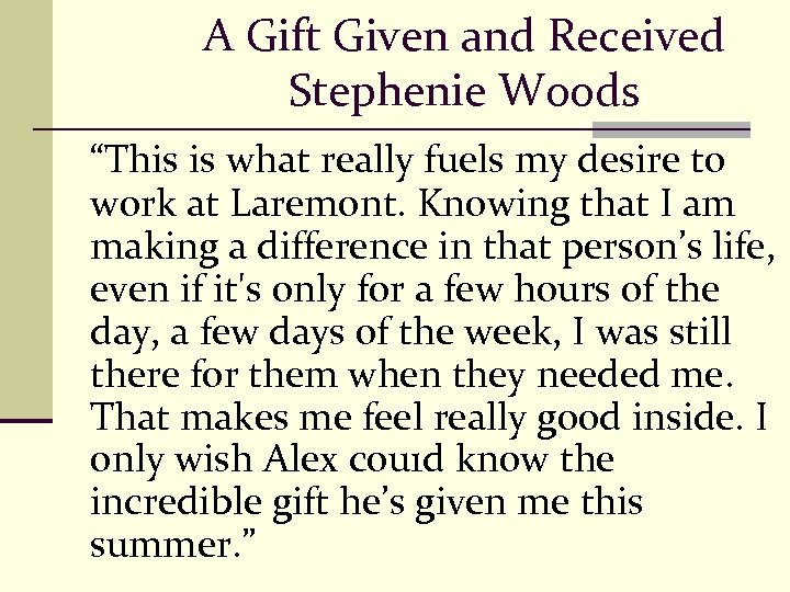 "A Gift Given and Received Stephenie Woods ""This is what really fuels my desire"