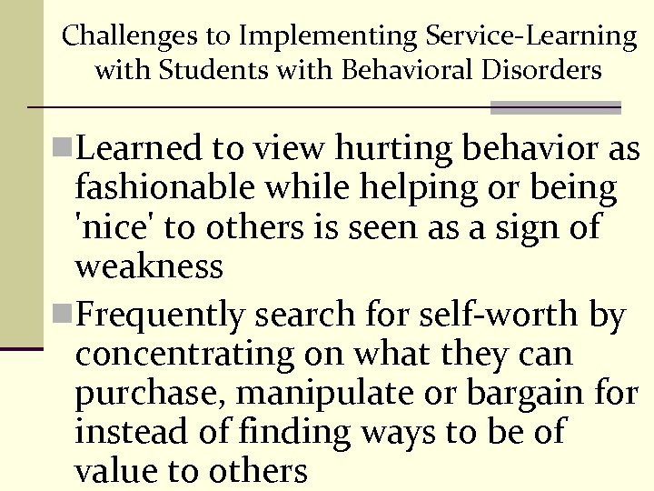 Challenges to Implementing Service-Learning with Students with Behavioral Disorders n. Learned to view hurting
