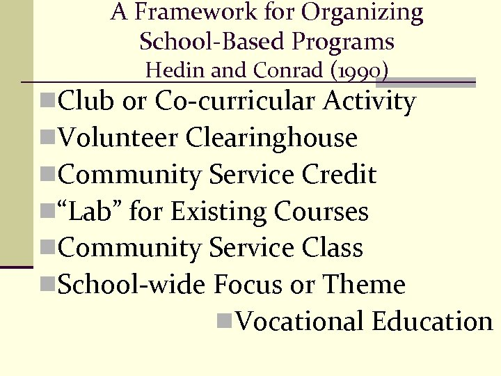 A Framework for Organizing School-Based Programs Hedin and Conrad (1990) n. Club or Co-curricular