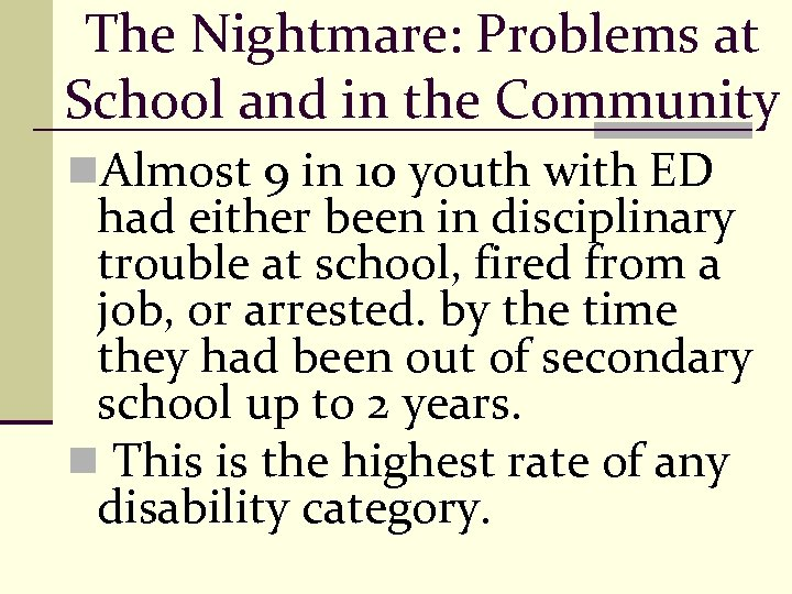 The Nightmare: Problems at School and in the Community n. Almost 9 in 10