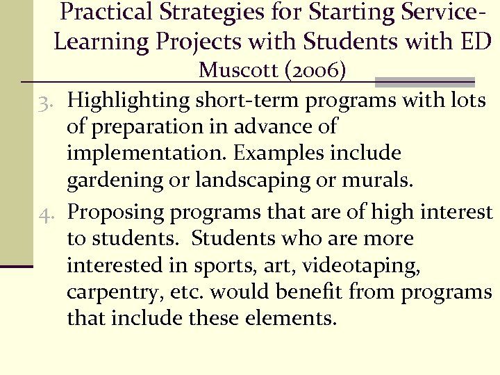 Practical Strategies for Starting Service. Learning Projects with Students with ED Muscott (2006) 3.
