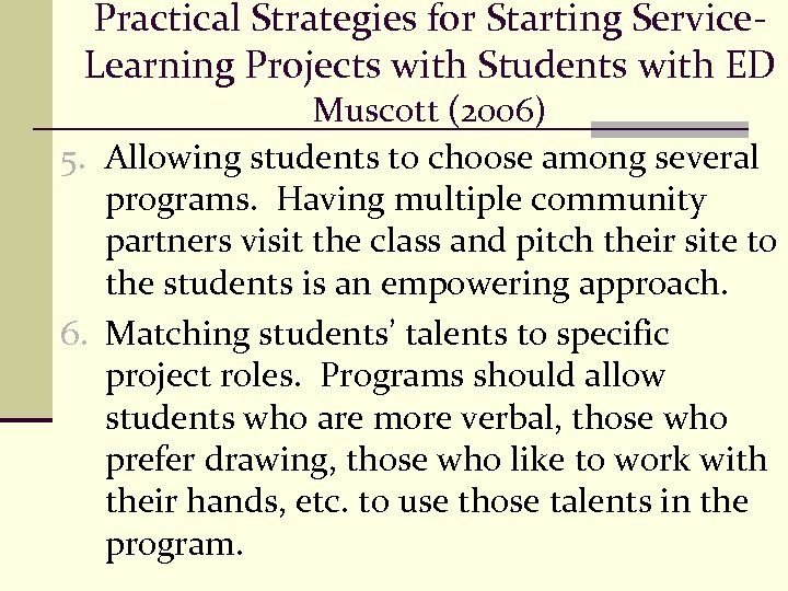 Practical Strategies for Starting Service. Learning Projects with Students with ED Muscott (2006) 5.