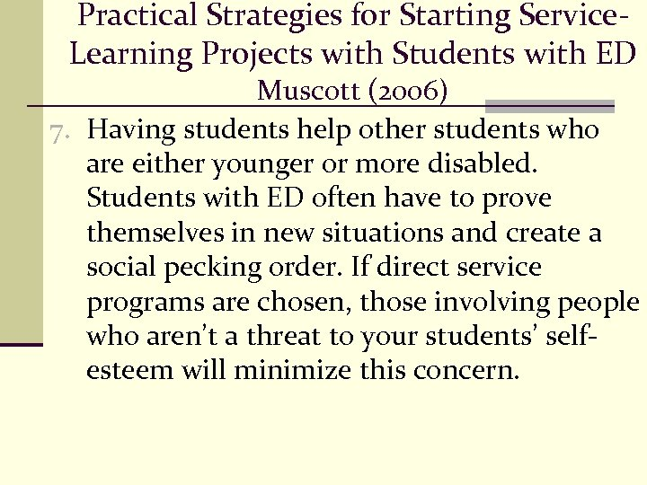 Practical Strategies for Starting Service. Learning Projects with Students with ED Muscott (2006) 7.