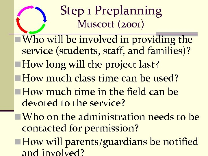 Step 1 Preplanning Muscott (2001) n Who will be involved in providing the service