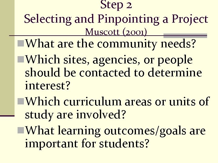 Step 2 Selecting and Pinpointing a Project Muscott (2001) n. What are the community