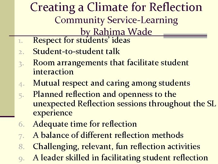 Creating a Climate for Reflection 1. 2. 3. 4. 5. 6. 7. 8. 9.