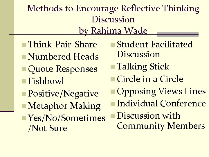 Methods to Encourage Reflective Thinking Discussion by Rahima Wade n Think-Pair-Share n Student Facilitated