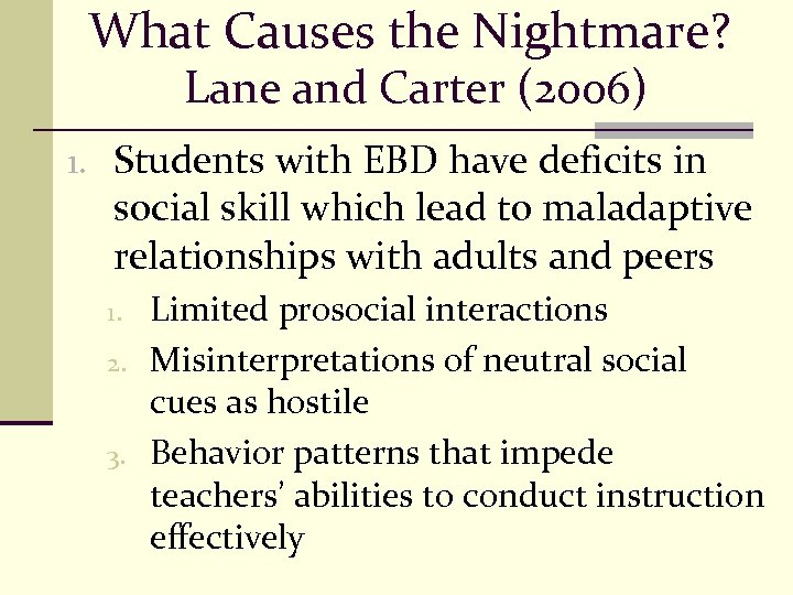 What Causes the Nightmare? Lane and Carter (2006) 1. Students with EBD have deficits