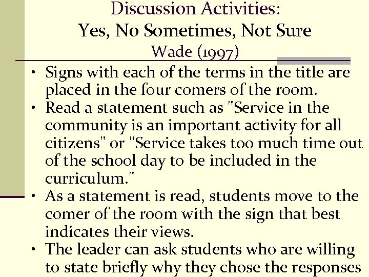 Discussion Activities: Yes, No Sometimes, Not Sure • • Wade (1997) Signs with each