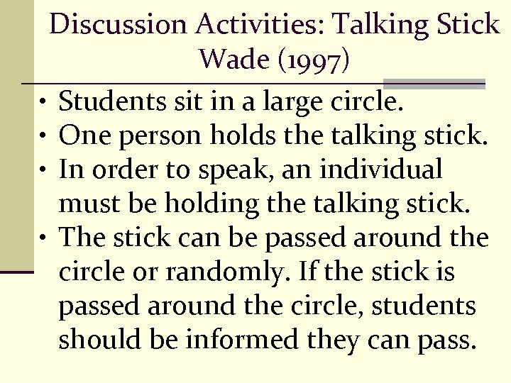 Discussion Activities: Talking Stick Wade (1997) • Students sit in a large circle. •