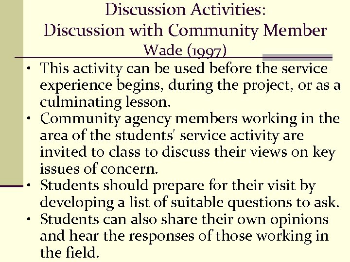 Discussion Activities: Discussion with Community Member • • Wade (1997) This activity can be