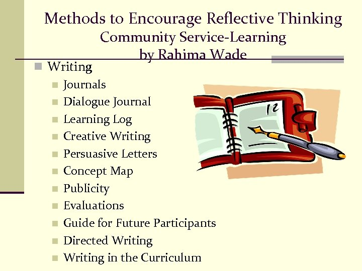 Methods to Encourage Reflective Thinking Community Service-Learning by Rahima Wade n Writing n Journals