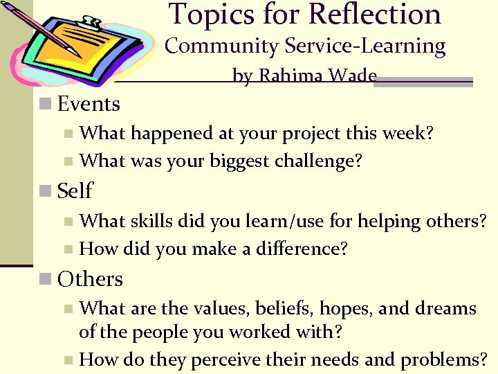 Topics for Reflection Community Service-Learning by Rahima Wade n Events n What happened at