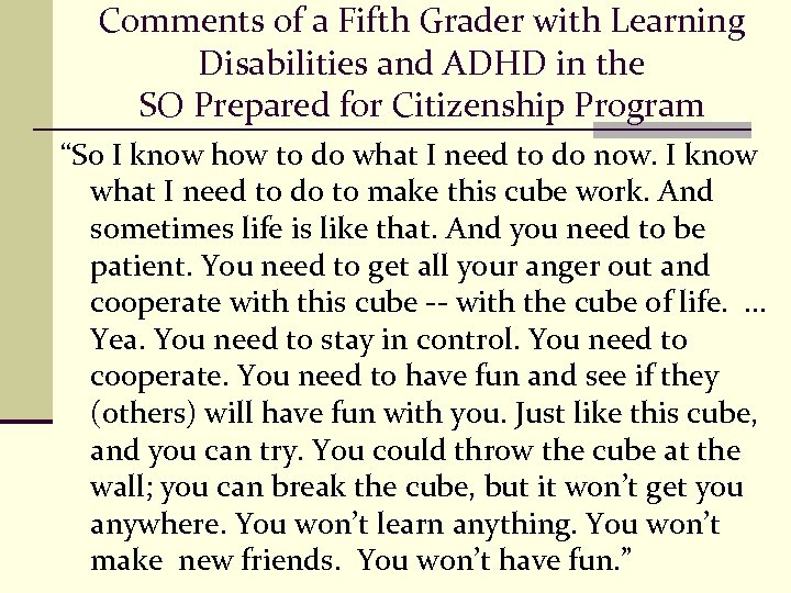Comments of a Fifth Grader with Learning Disabilities and ADHD in the SO Prepared