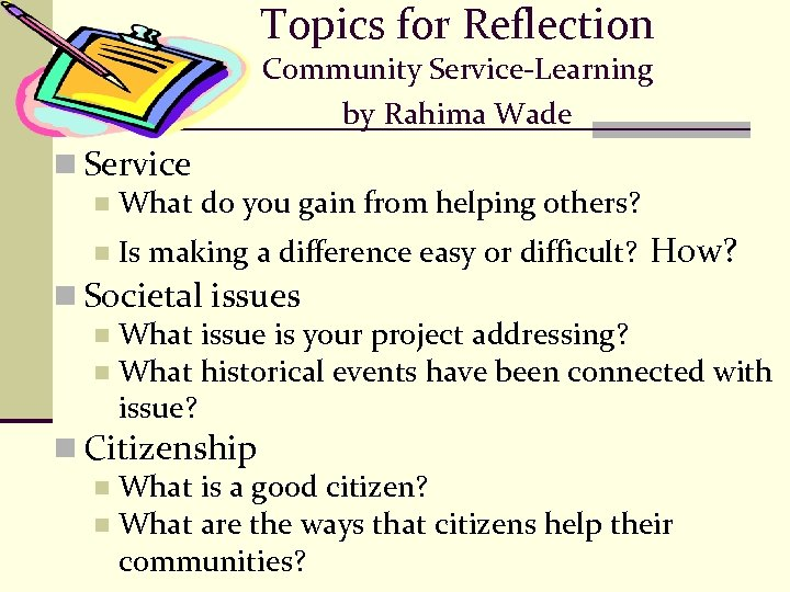 Topics for Reflection Community Service-Learning by Rahima Wade n Service n What do you