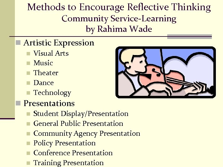 Methods to Encourage Reflective Thinking Community Service-Learning by Rahima Wade n Artistic Expression n