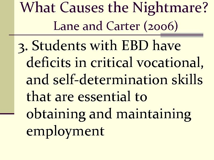 What Causes the Nightmare? Lane and Carter (2006) 3. Students with EBD have deficits
