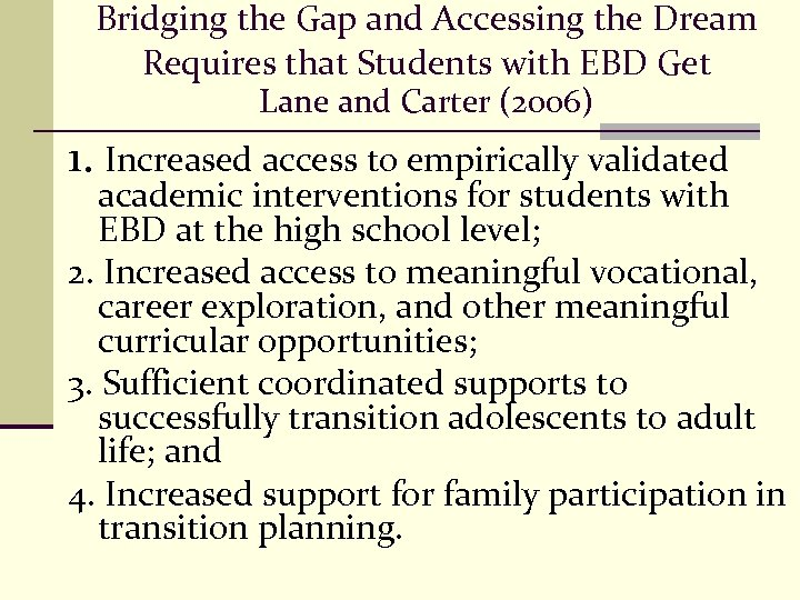 Bridging the Gap and Accessing the Dream Requires that Students with EBD Get Lane