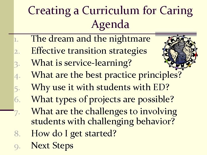 Creating a Curriculum for Caring Agenda 1. 2. 3. 4. 5. 6. 7. 8.